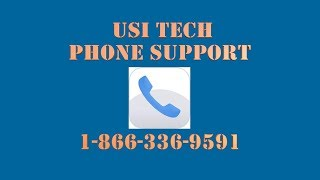 USI Tech Phone Support Now - 866-336-9591 (mistake in video)