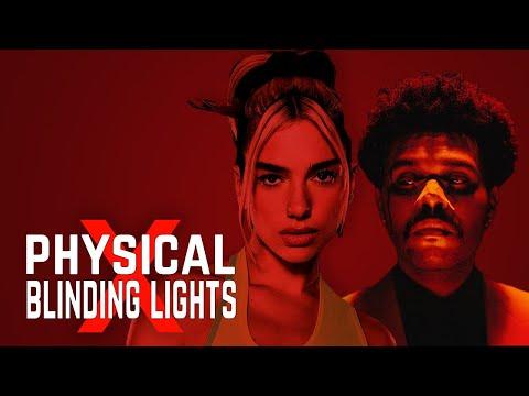 Physical x Blinding Lights (MASHUP) – Dua Lipa x The Weeknd
