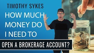 How Much Money Do I Need To Open a Brokerage Account