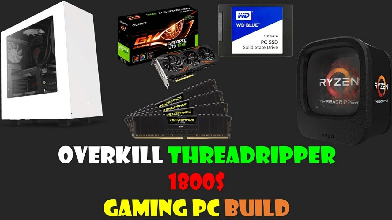OVERKILL Ryzen THREADRIPPER 1900X 1800$ GAMING PC BUILD