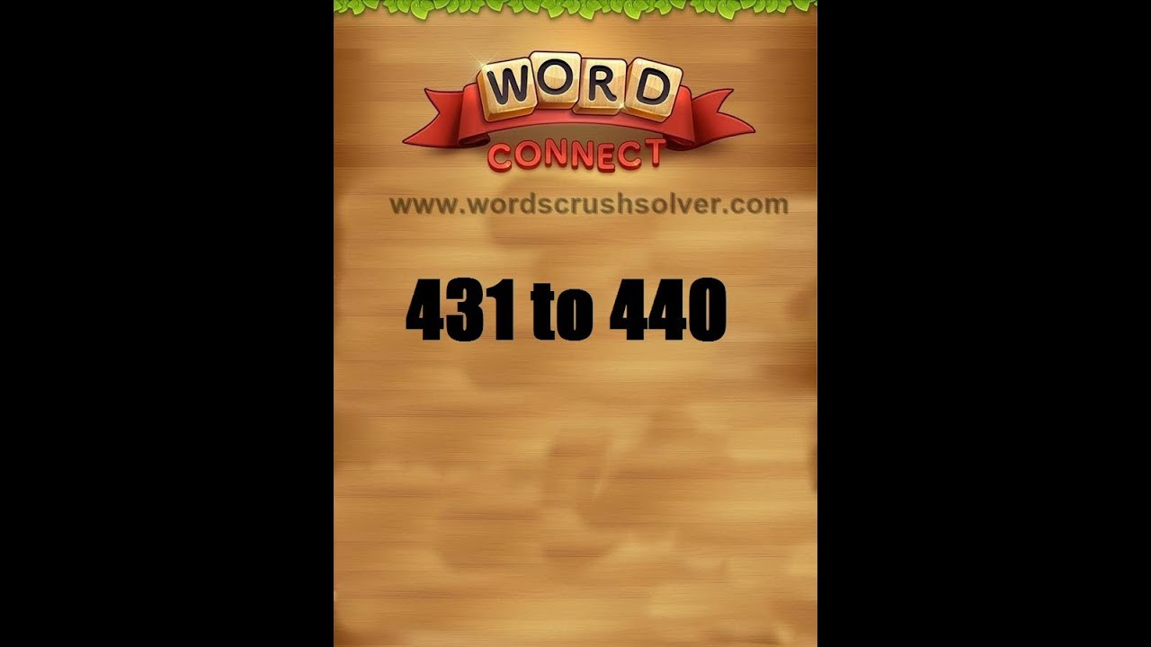 Word Connect Level 431 432 433 434 435 436 437 438 439 440 Youtube