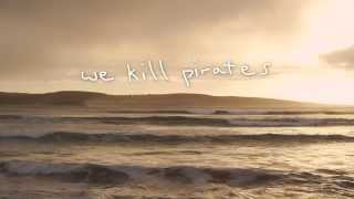 We Kill Pirates - Lost Boy campaign film