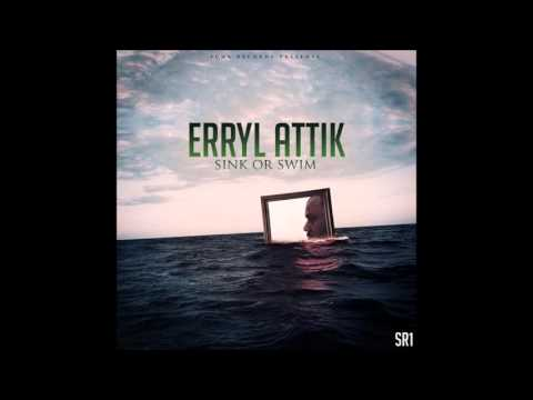 "Erryl Attik ""Sink Or Swim"" FULL ALBUM"
