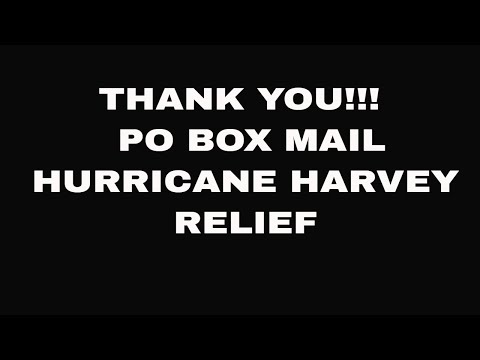 PO BOX MAIL   Hurricane Harvey Relief   Thank You!!!