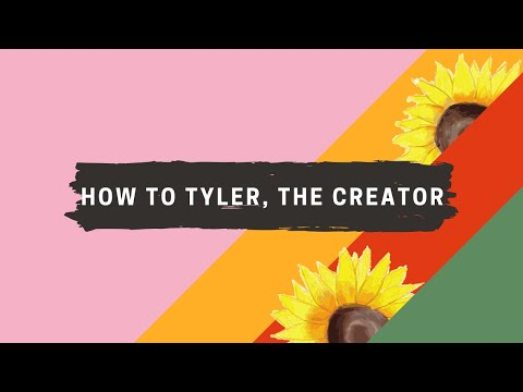 How To Tyler, The Creator