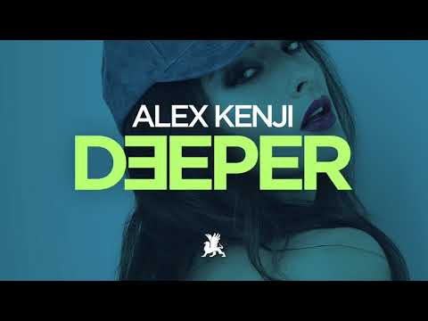 Alex Kenji - Deeper (Original Club Mix)