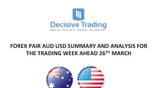 Forex Market Day Trading Analysis AUD USD For Trading Week Ahead 26th March