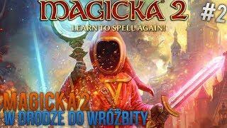 | MAGICKA 2 | W DRODZE DO WRÓŻBITY | #02