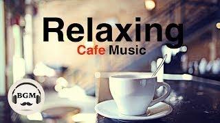 Relaxing Cafe Music Jazz & Bossa Nova Instrumental Music For Work, Study Background Music