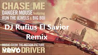 DJ Rufius El Savior: Run the Jewels - Chase Me (Feat. Big Boi) [Remix]