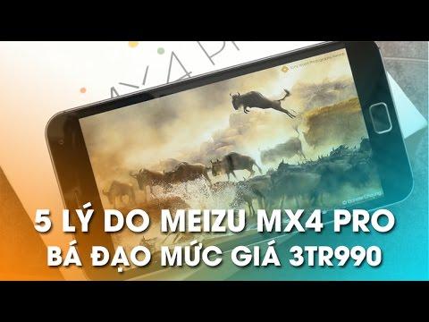 5 Lý do khiến Meizu Mx4 Pro bá đạo tầm giá 3tr990?
