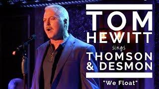 """Tom Hewitt – """"We Float"""" (Thomson & Desmon)"""