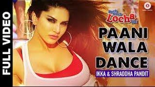 Paani wala dance  - full video | kuch kuch locha hai | sunny leone & ram kapoor
