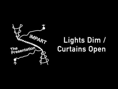 iMPART: Lights Dim / Curtains Open (Audio)