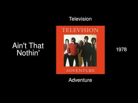 Television - Ain't That Nothin' - Adventure [1978]
