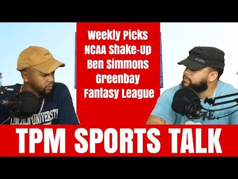 Weekly Picks, NCAA Shake-Up, Ben Simmons, Greenbay, Fantasy League - TPM Sports Talk