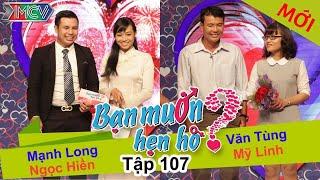 BẠN MUỐN HẸN HÒ - Tập 107 | Mạnh Long - Ngọc Hiền | Văn Tùng - Mỹ Linh | 18/10/2015