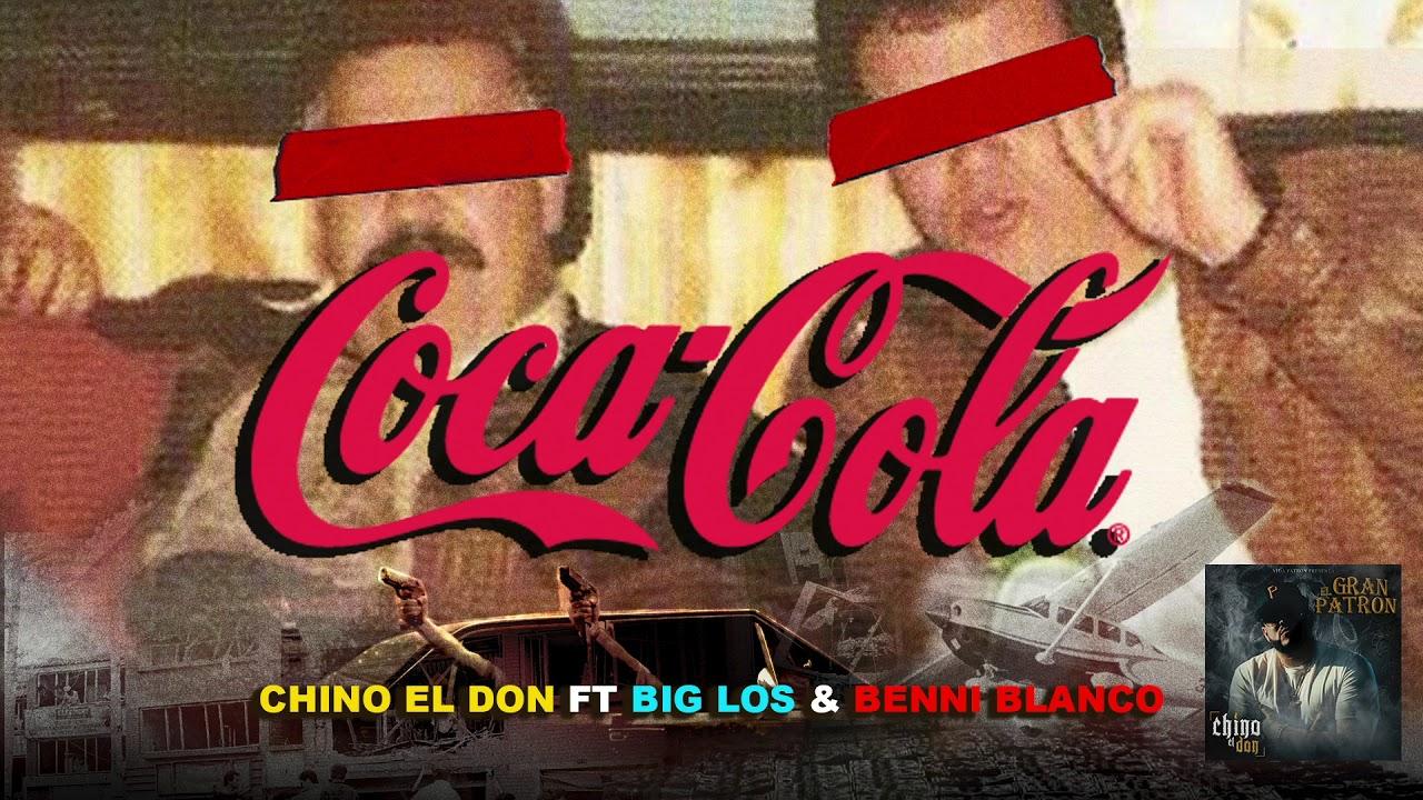Chino El Don - Coca Cola ft Big Los & Benni Blanco