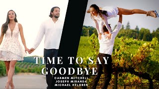 Time To Say Goodbye  | Cover by Carmen Mitchell & Joseph Miranda with Michael Helgren