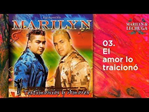 Agrupacion Marilyn - El Amor lo traiciono (Testimonios y Amores)