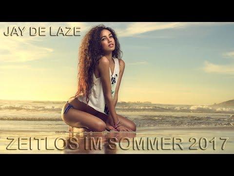 Summer Music Mix - Zeitlos im Sommer 2017 [Mixed by Jay de Laze]