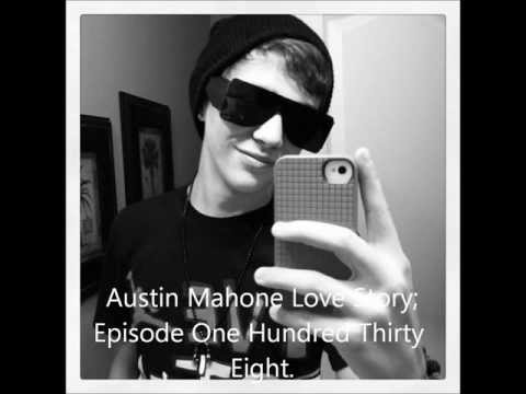 Austin Mahone; Love Story Episode One Hundred Thirty Eight.
