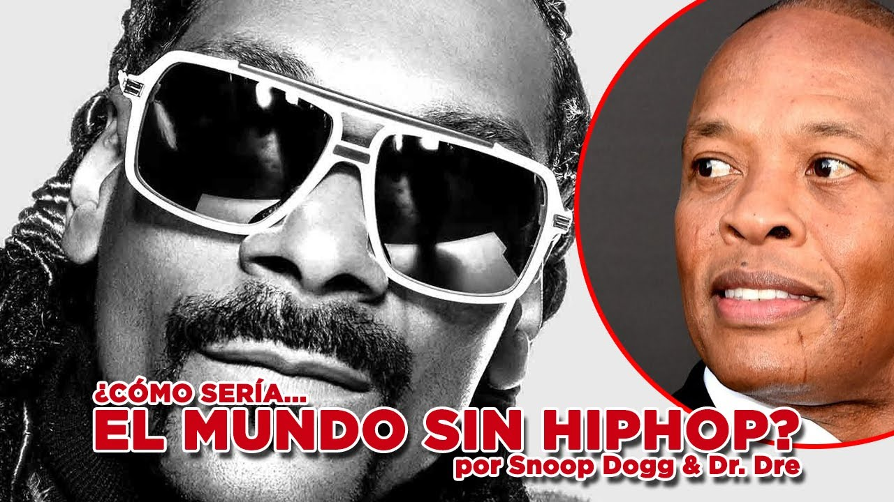 Snoop Dogg & Dr. Dre se imaginan un mundo sin Hiphop!