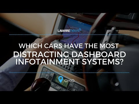 Which Cars Have The Most Distracting Dashboard Infotainment Systems? | Law Wire News | October 2017