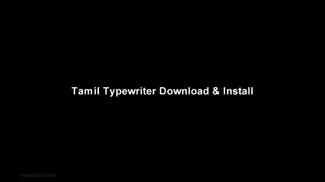 HOW TO TYPE IN TAMIL | SOFTWARE & FONT DOWNLOAD