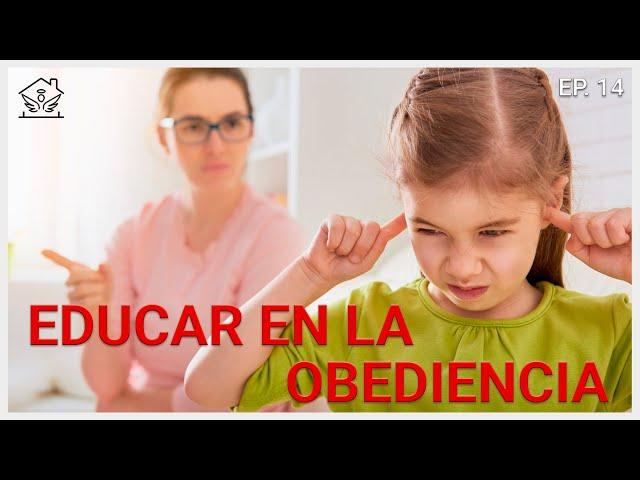 Educar en la Obediencia   El ángel de tu hogar