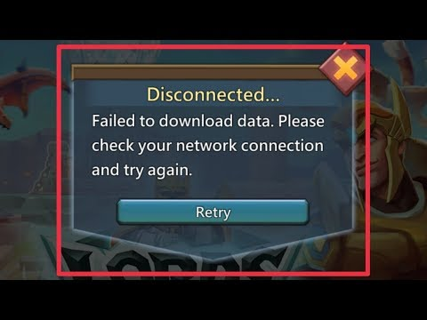 Lords Mobile Fix Disconnected Failed To Download Data Check Your Network Connection & Try Again