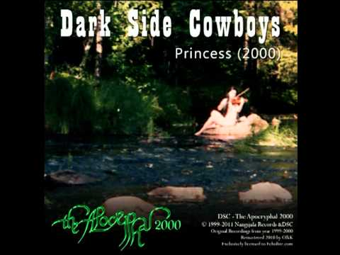 Dark Side Cowboys - The Apocryphal 2000 - Princess (2000)