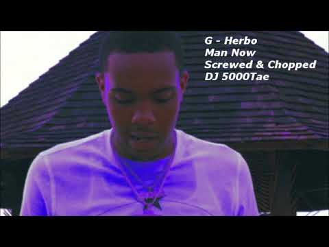 G Herbo - Man Now Screwed and Chopped ( DJ 5000Tae )