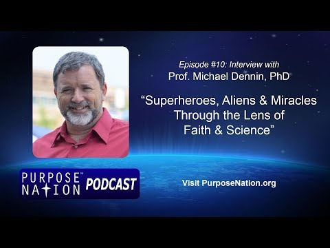 Podcast: Ep. #10: Catholic Physicist Michael Dennin, PhD on Aliens, Superheroes and Miracles