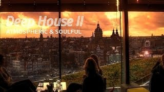 Deep House II - Atmospheric & Soulful Mix