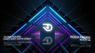 Dan + Shay, Justin Bieber - 10,000 Hours (RODA Remix)