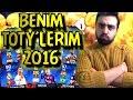 TOTY Benim Yılın Takımım ! 2016