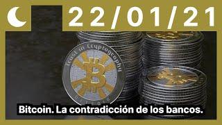 Bitcoin. La contradicción de los bancos.