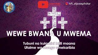 WEWE BWANA U MWEMA - NYIMBO ZA KWARESMA 2019
