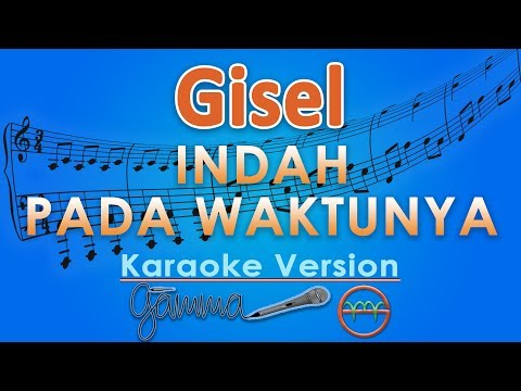 Gisel - Indah Pada Waktunya (Karaoke Lirik Tanpa Vokal) by GMusic