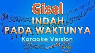 Gisel - Indah Pada Waktunya (Karaoke) | GMusic