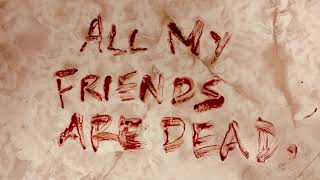 """The Amity Affliction """"All My Friends Are Dead"""""""