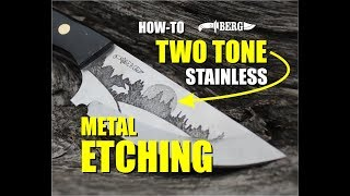 How to create Two Tone Stainless Metal Etching for knife making