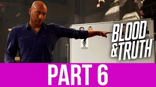 BLOOD & TRUTH Gameplay Walkthrough Part 6 - GIVE ME THE INTEL