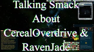 Talking Smack About CerealOverdrive and RavenJade