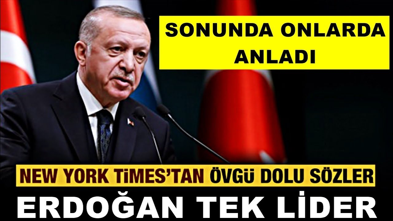 New York Times: Erdoğan Avrupa'da TEK LİDER! Son Dakika Haber