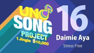 #UNOSongProject - Stress Free - Aya