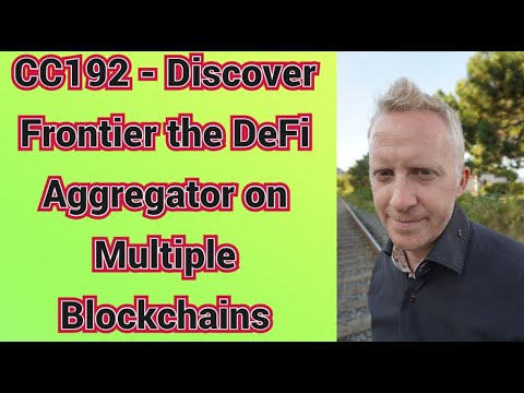 CC192 - Discover Frontier the DeFi Aggregator on Multiple Blockchains