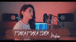 Download Lagu Mahen - Pura-Pura Lupa (Lirik) mp3