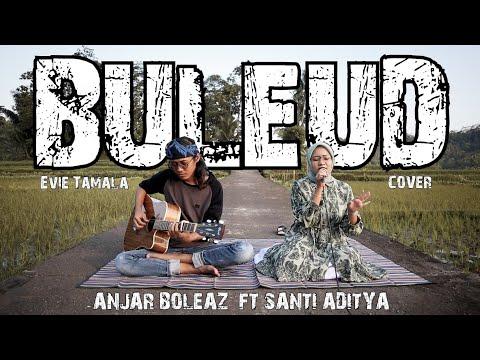 Evie Tamala - BULEUD (Versi Akustik Gitar) Cover Anjar Boleaz \u0026 Santi Aditya